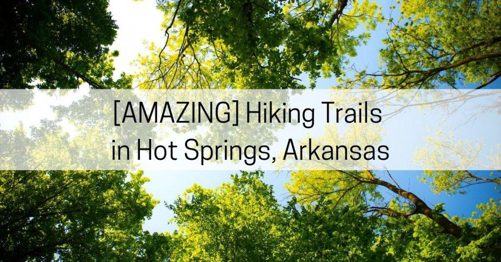 hiking trails in hot springs arkansas